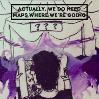 actually, we DO need maps where we're going