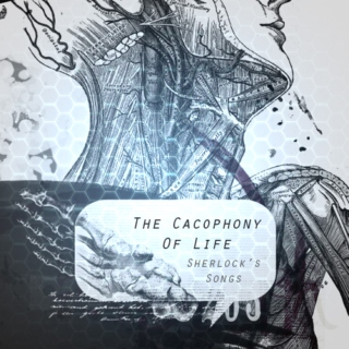 The Cacophony Of Life: Sherlock's Songs