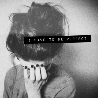 i have to be perfect in this world