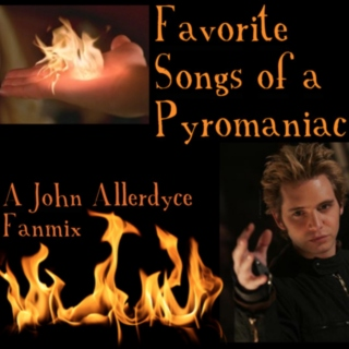 Favorite Songs of a Pyromaniac