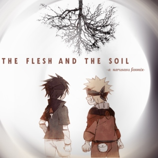 the flesh and the soil