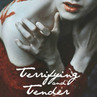 Terrifying And Tender