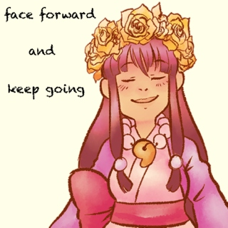 face forward and keep going