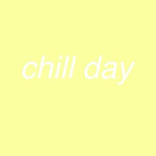 chill day