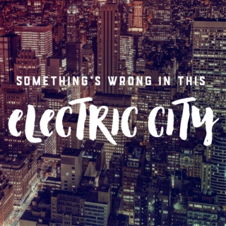 Something's Wrong in this Electric City