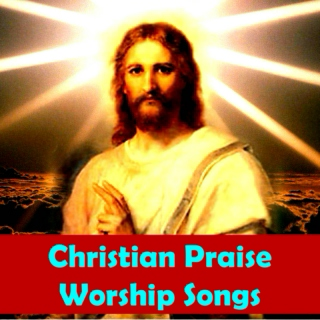 Christian Praise Worship Songs