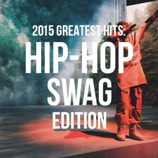 2015's Greatest Hits: Hip-Hop Swag Edition