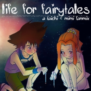 Life for Fairytales