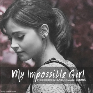My Impossible Girl {The Doctor & Clara Oswald fanmix}