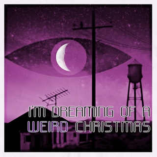 i'm dreaming of a weird christmas