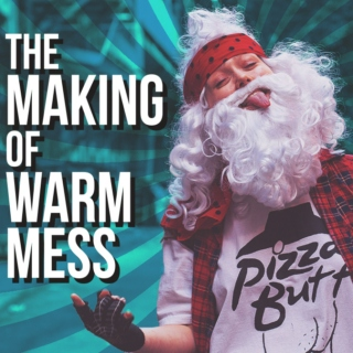 "The Making of ""Warm Mess"""