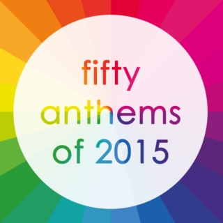 fifty anthems of 2015