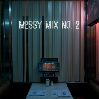 messy mix no. 2