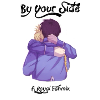 By Your Side - A Royai Fanmix