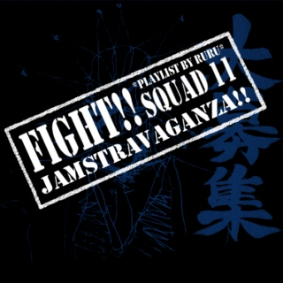 FIGHT!! Squad 11 Jamstravaganza!!