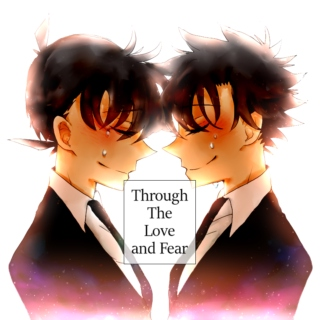 Through The Love and Fear