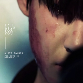 I'd Live For You - A BTS 화양연화 Fanmix