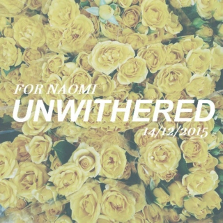 UNWITHERED