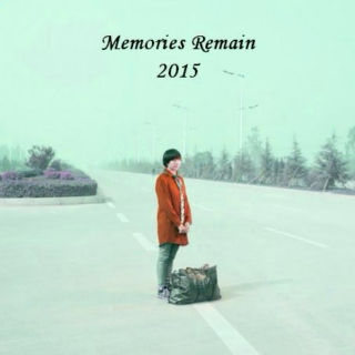 Memories Remain 2015/ Part 2/ Songs