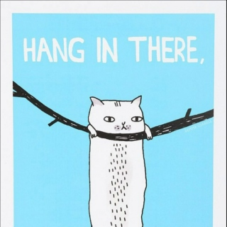 Hang in There Buddy