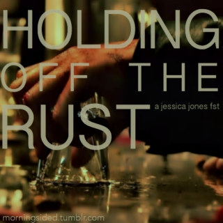 holding off the rust - a Jessica Jones fst