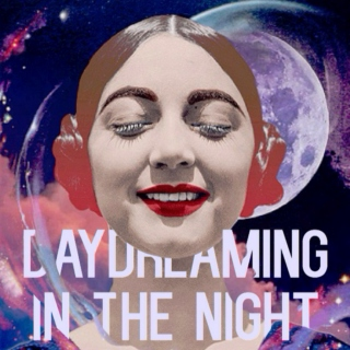 daydreaming in the night