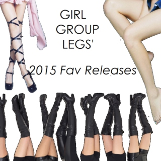 Girl Group Legs 2015 Fav Releases