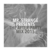 Mr. Strangé Present The After-Party Mix 2015