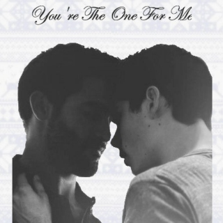 you're [ the one ] for me