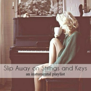 Slip Away on Strings and Keys