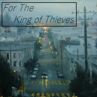 For The King of Thieves