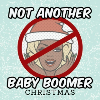 Not another baby boomer Christmas