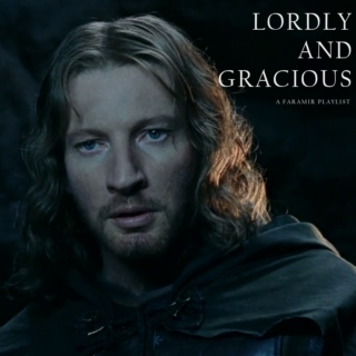 Lordly and Gracious