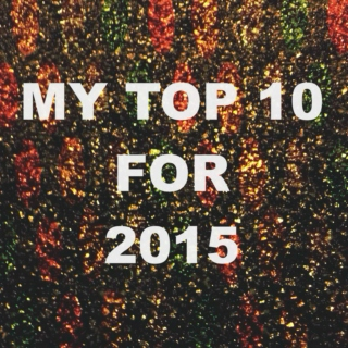 My Top 10 Tracks From 2015