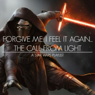 Forgive Me. I Feel It Again... The Call From Light.