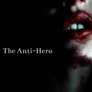 the anti-hero