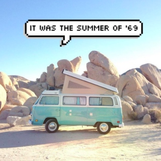 it was the summer of sixty-nine