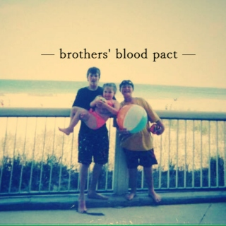 brothers' blood pact