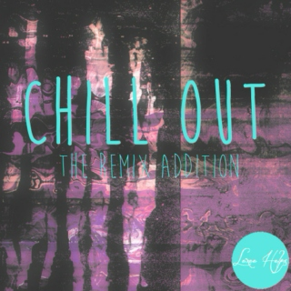 Chill Out: Remix Addition