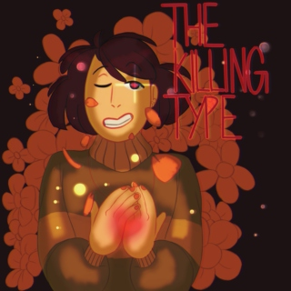 ❀THE KILLING TYPE❀