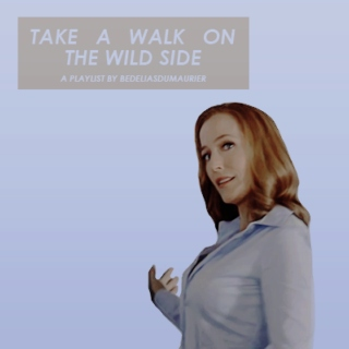 take a walk on the wild side