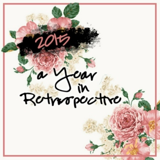 2015 - A Year in Retrospective