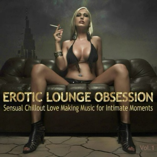 The Erotic Lounge Obsession