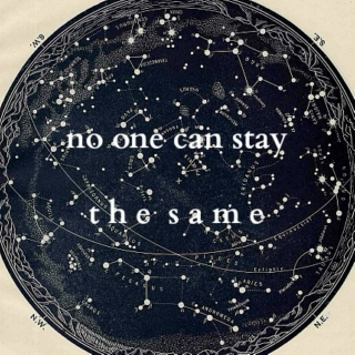 no one can stay the same