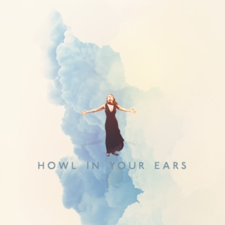 Howl In Your Ears