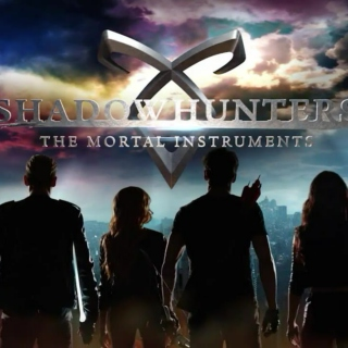 Shadowhunters.