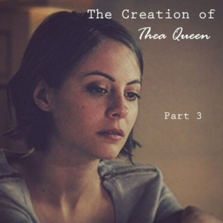 The Creation of Thea Queen part 3
