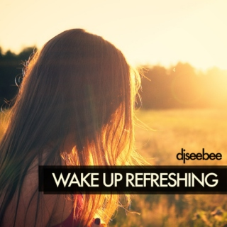 Wake Up Refreshing