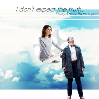 I Don't Expect the Truth, I Only Know There's You [Clara / Osgood Mix]