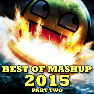 Best Of 2015 Mashups Part Two
